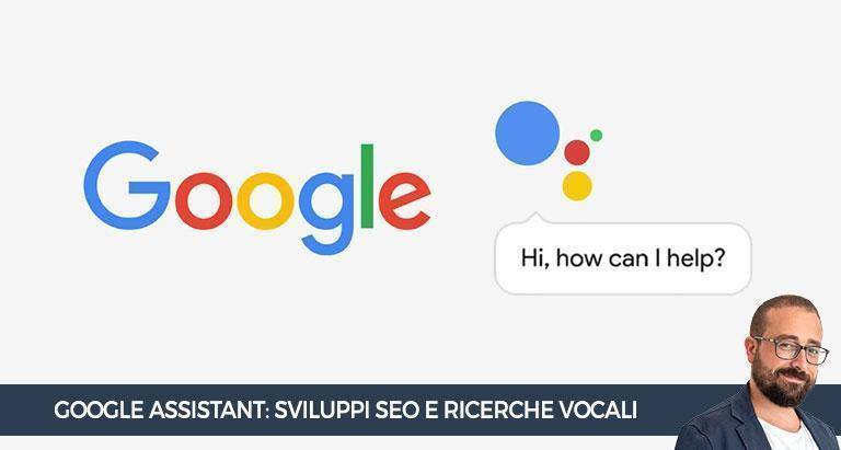 google assistant gli sviluppi per la seo e le ricerche vocali. Black Bedroom Furniture Sets. Home Design Ideas