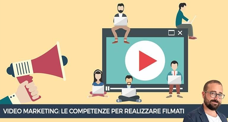 video-marketing-competenze-realizzare-filmati